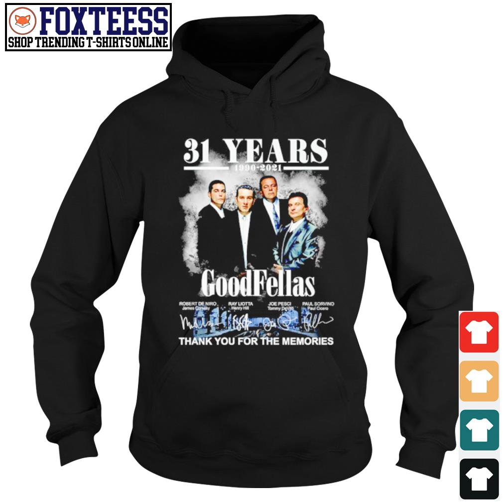 31 years 1990-2021 goodfellas thank you for the memories Hoodie