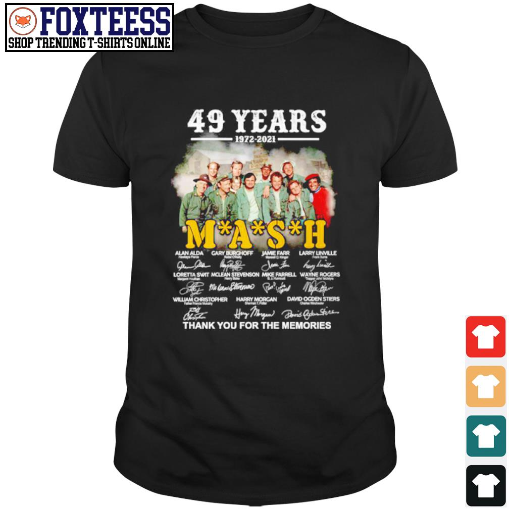 49 years 1972-2021 MASH thank you for the memories shirt