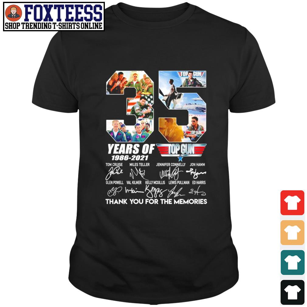 Top gun 35 years of 1986 2021 thank you for the memories signature shirt