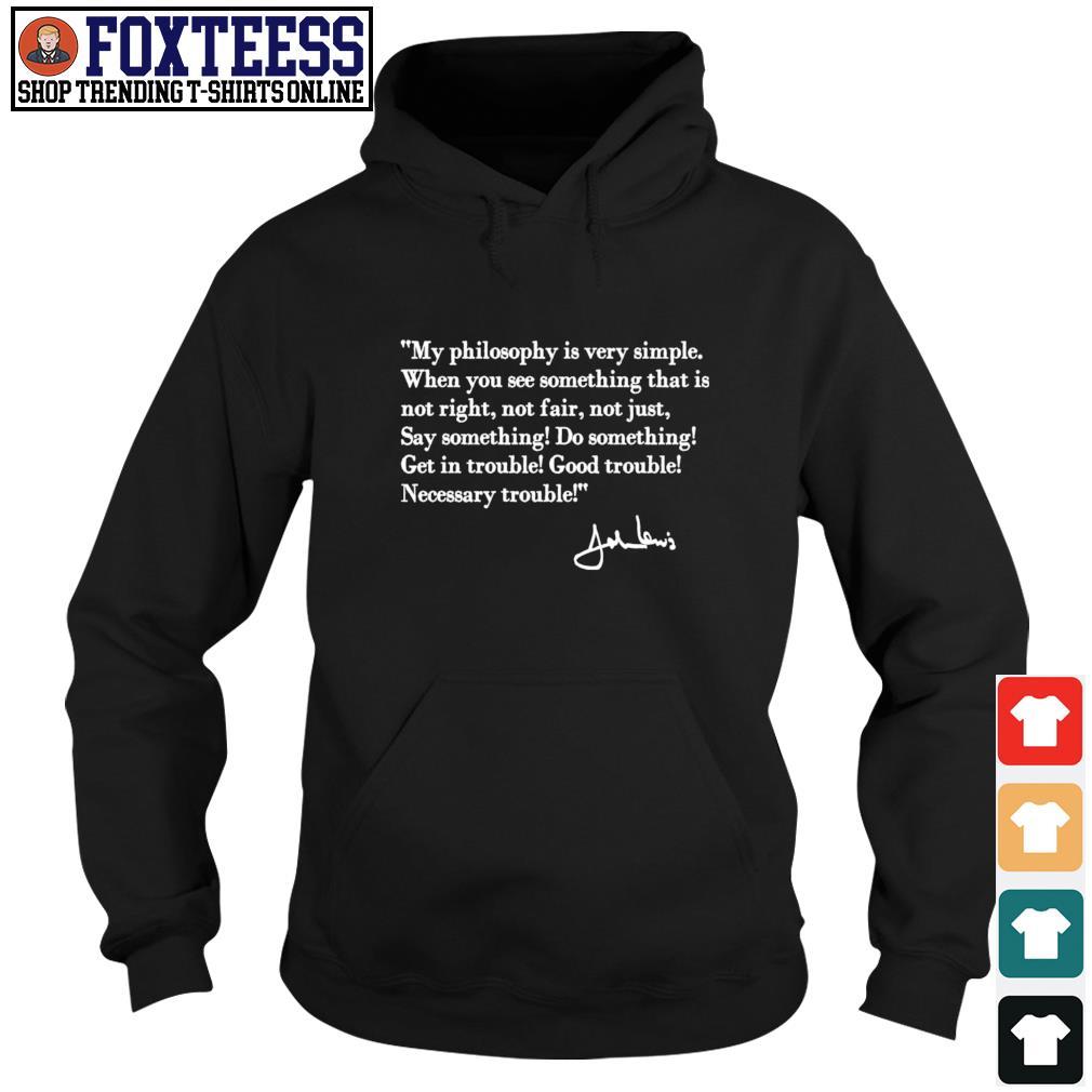 My philosophy is very simple s hoodie