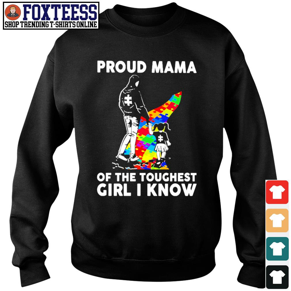 Proud mama of the toughest girl I know autism s sweater