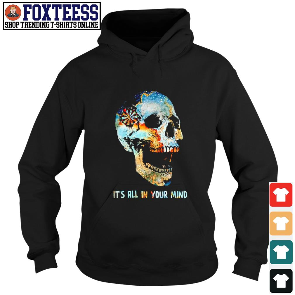 Skull it's all in your mind s hoodie
