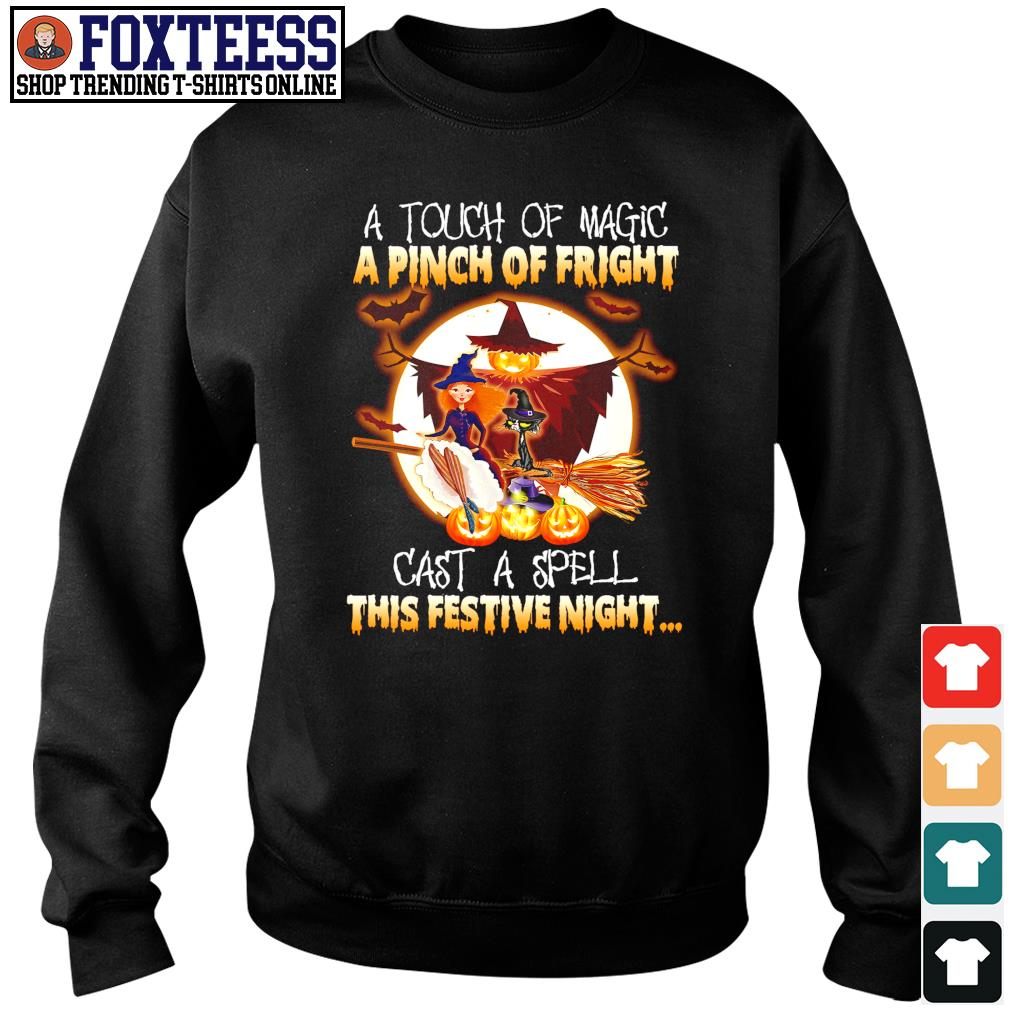 A touch of magic a pinch of fright cast a spell this festive night halloween s sweater