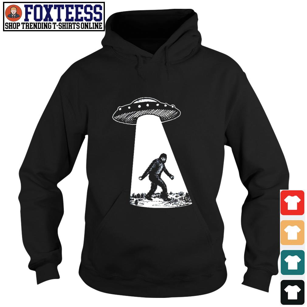 Alien UFO I found bigfoot s hoodie