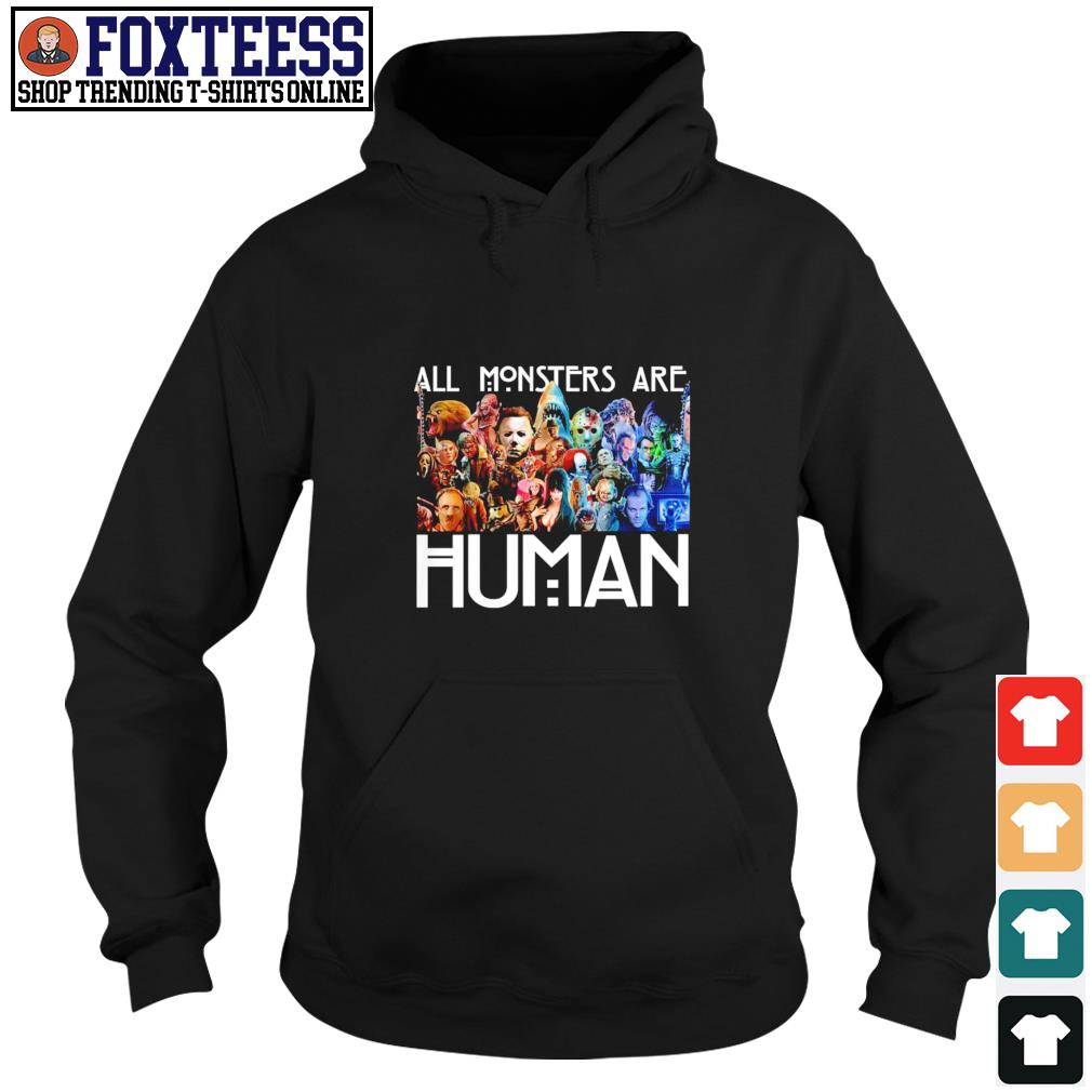 All monster are human s hoodie