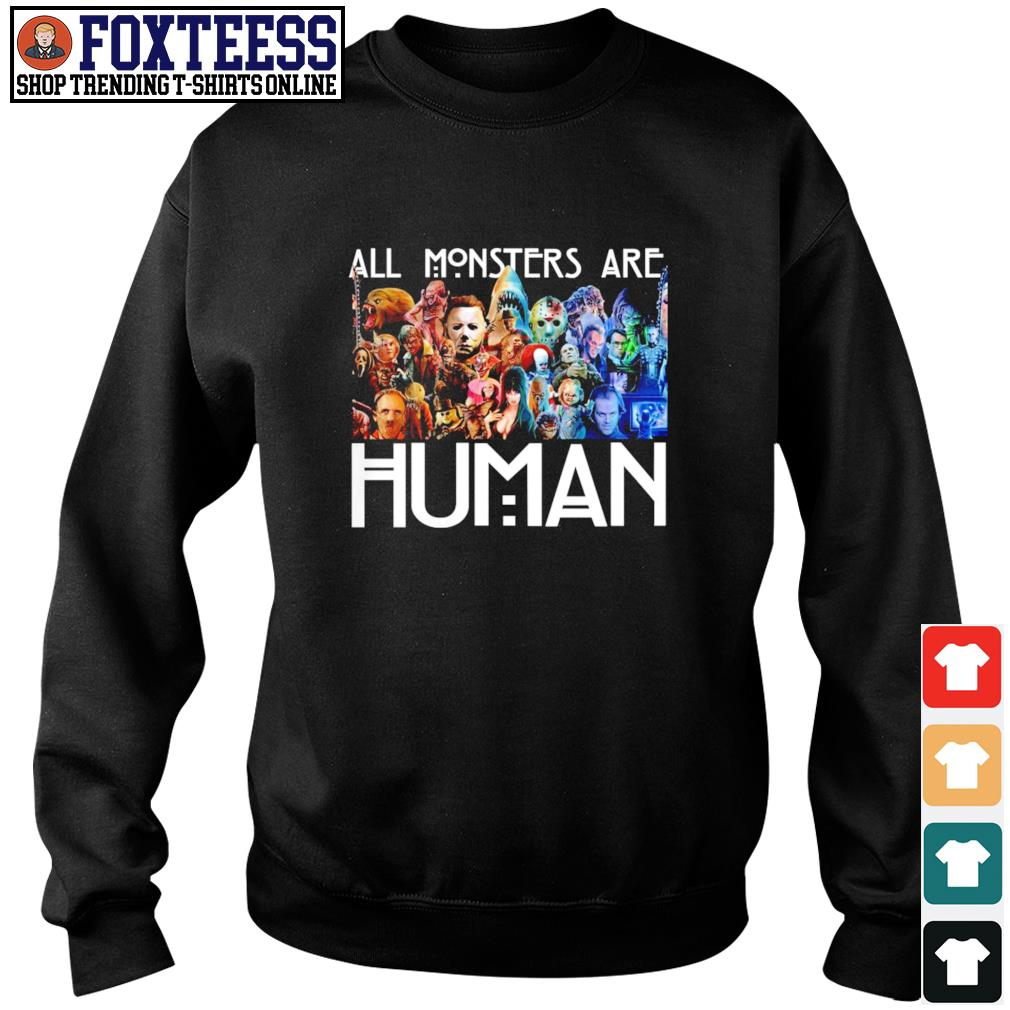 All monster are human s sweater