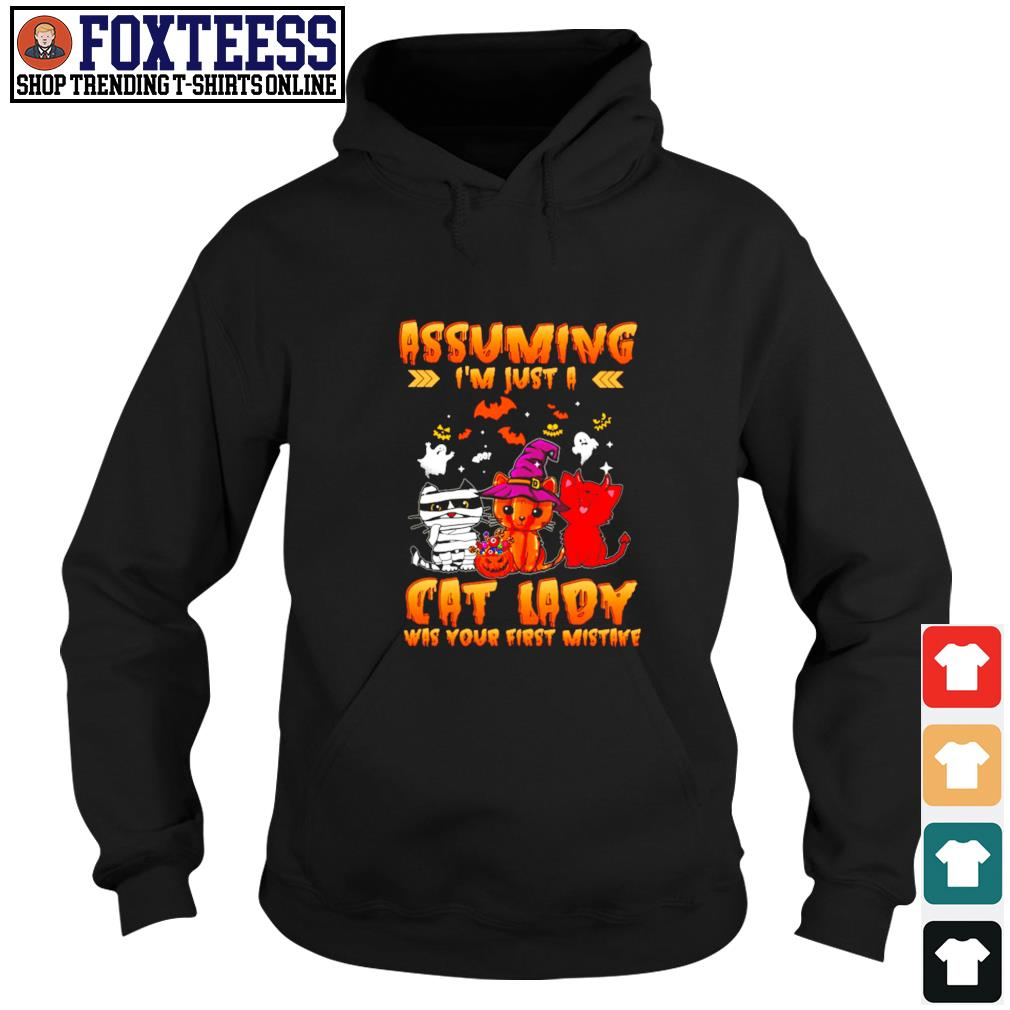 Assuming I'm just a cat lady was your first mistake halloween s hoodie