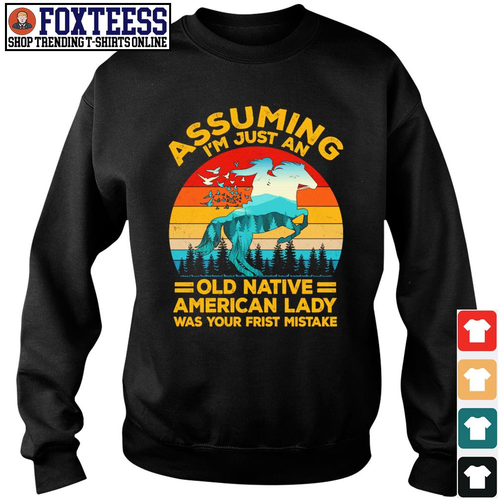 Assuming I'm just an old native american lady was your first mistake vintage s sweater