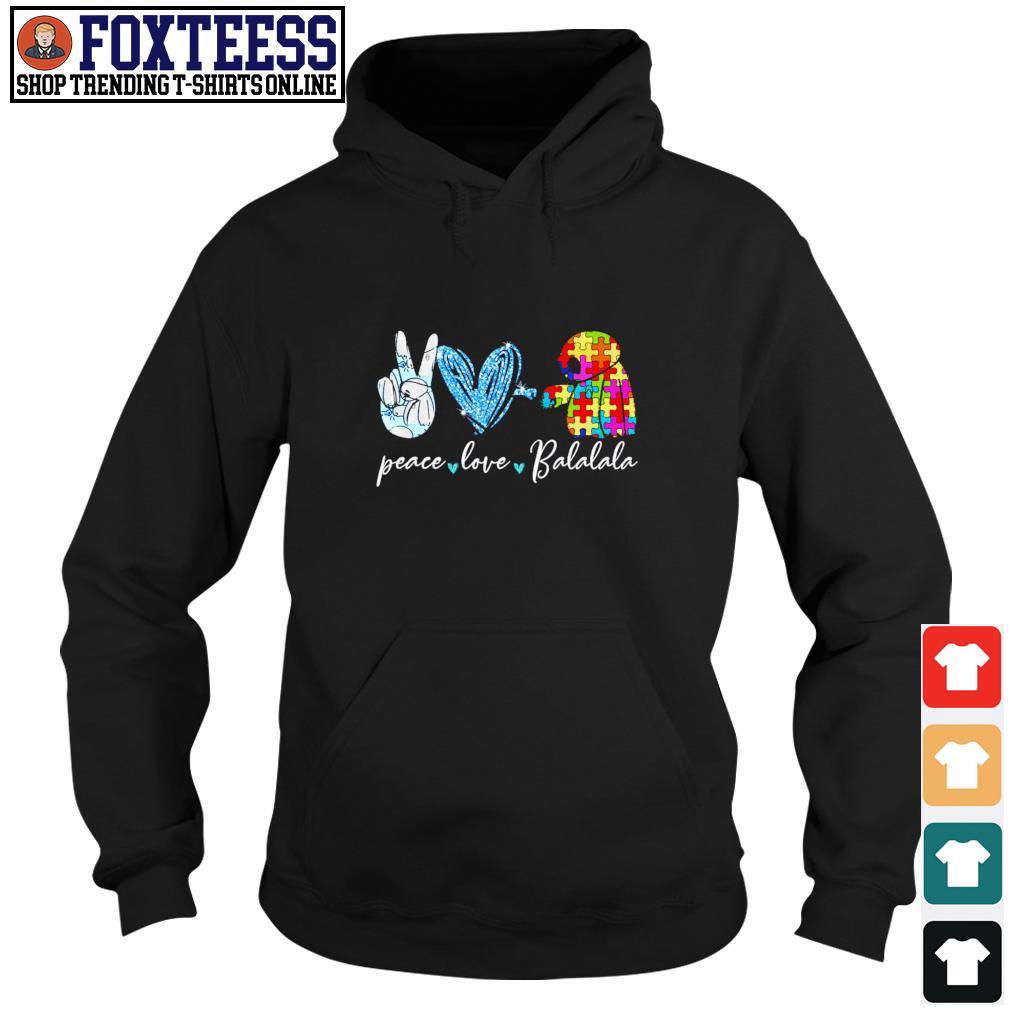 Autism peace love Balalala s hoodie