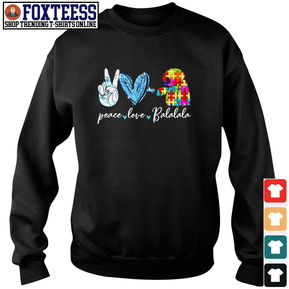 Autism peace love Balalala s sweater