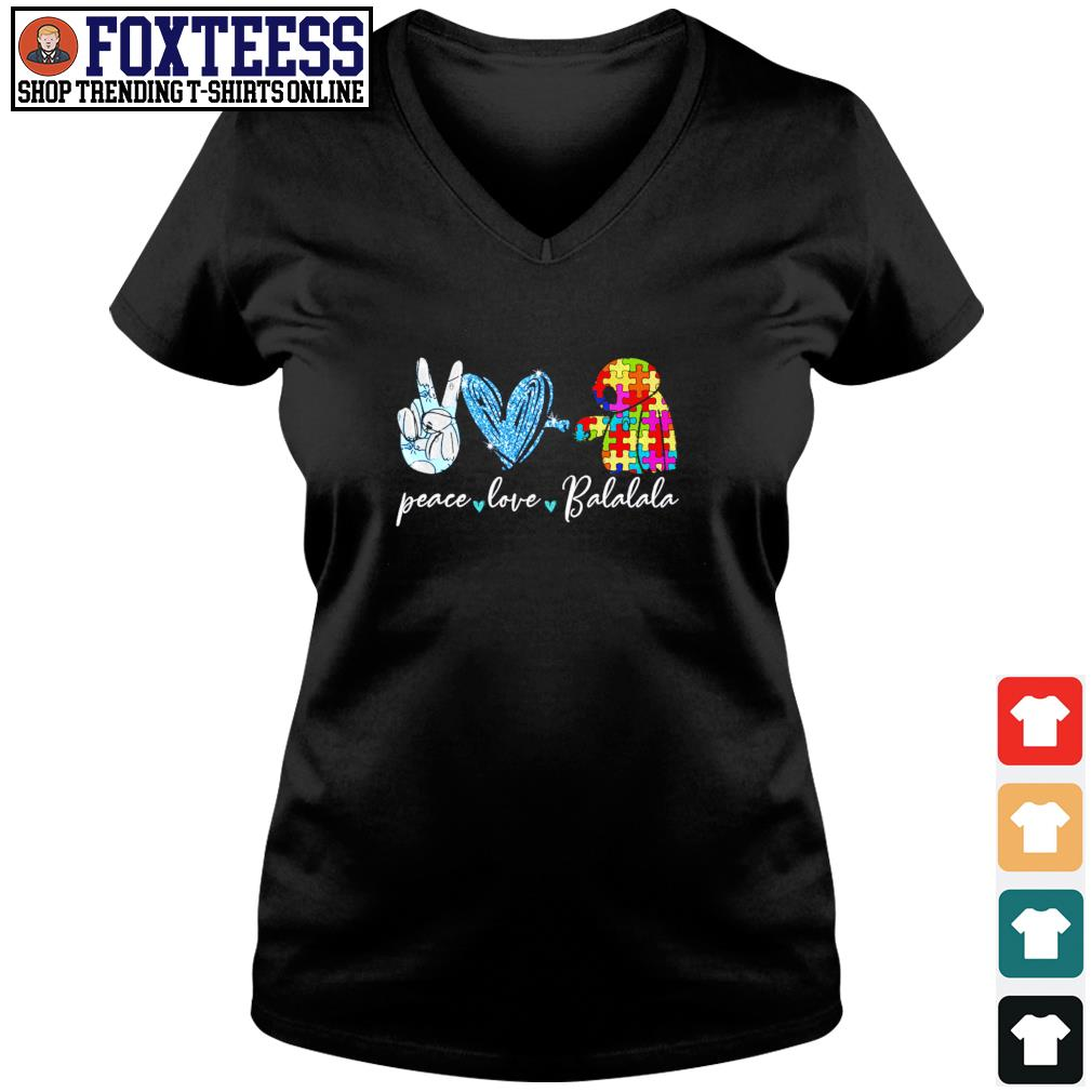 Autism peace love Balalala s v-neck t-shirt