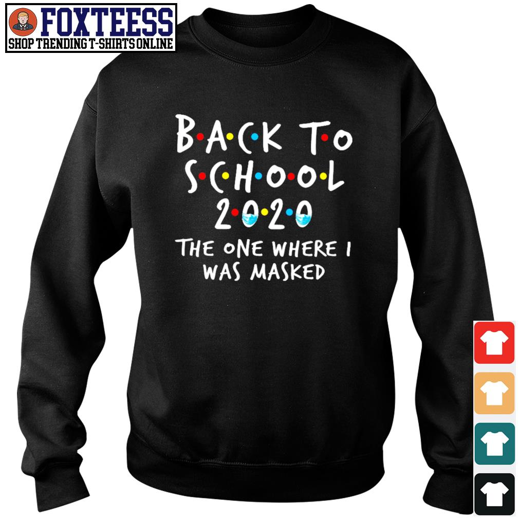 Back to school 2020 the one where was I masked s sweater