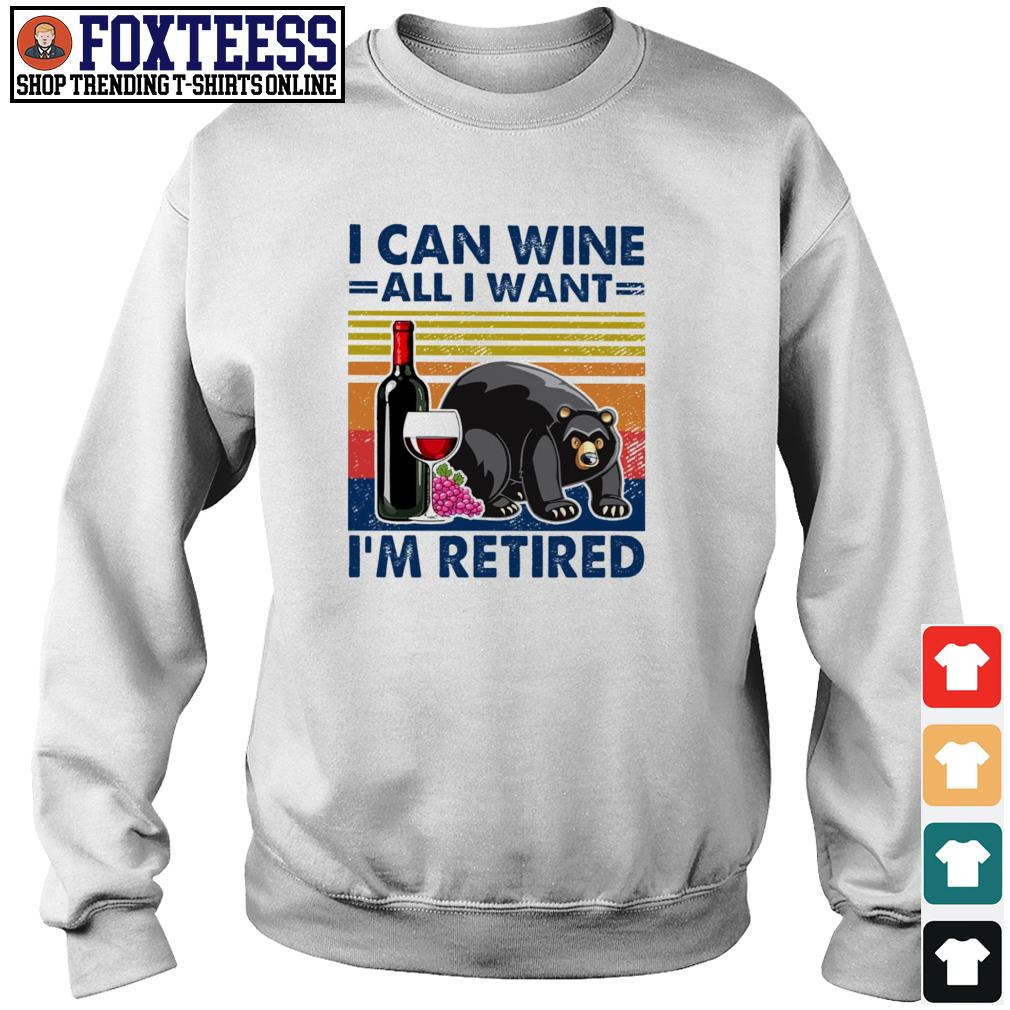 Bear I can wine all I want I'm retired vintage s sweater