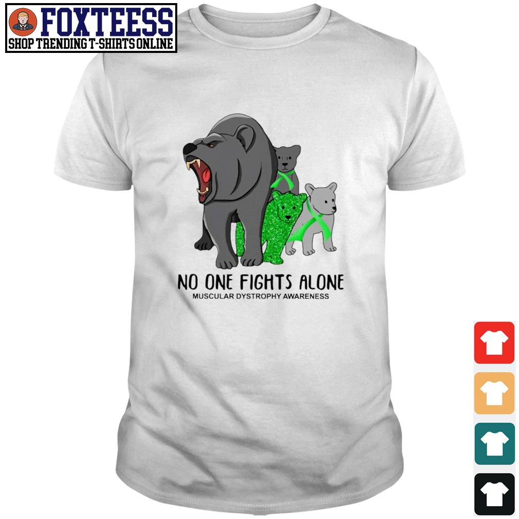 Bear mom no one fights alone muscular dystrophy awareness shirt