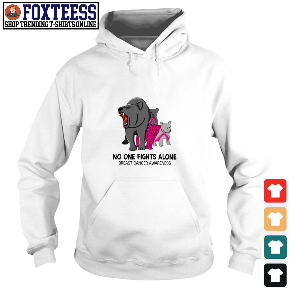 Bear no one fights alone breast cancer awareness s hoodie