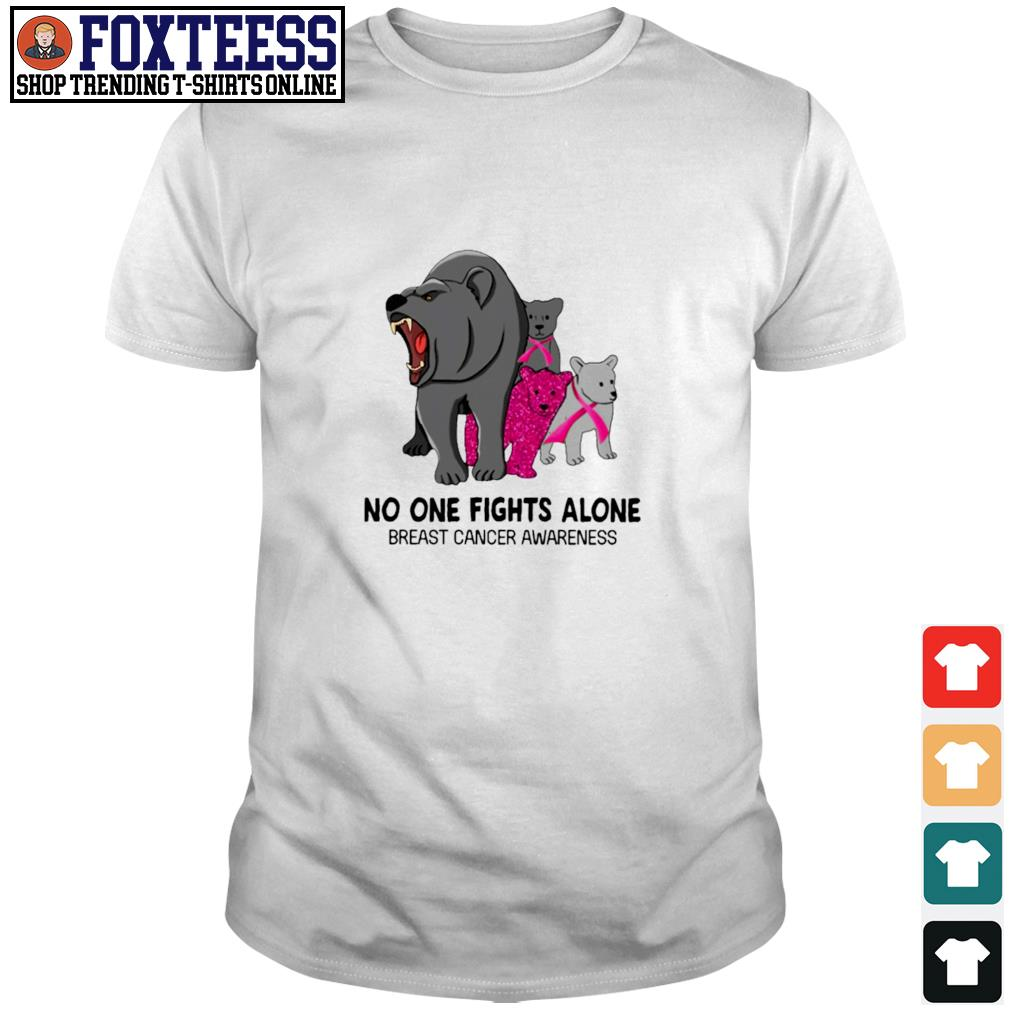 Bear no one fights alone breast cancer awareness shirt