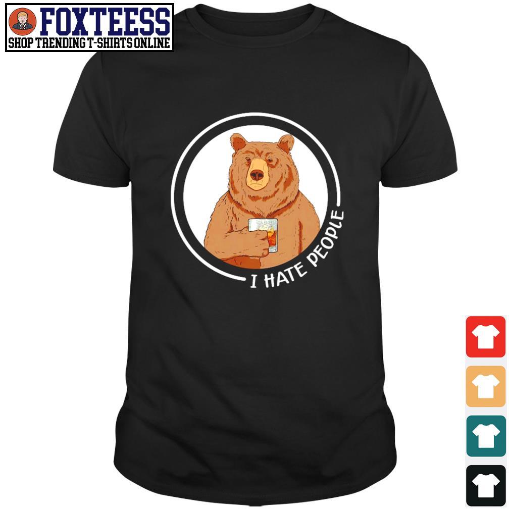 Bear wine I hate people shirt