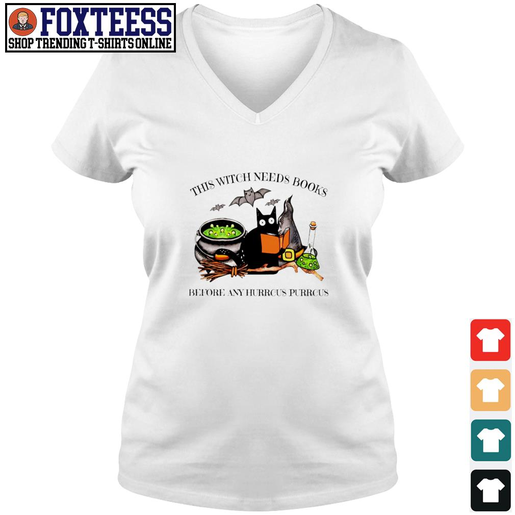Black cat this witch needs books before any hurrcus pirrcus s v-neck t-shirt