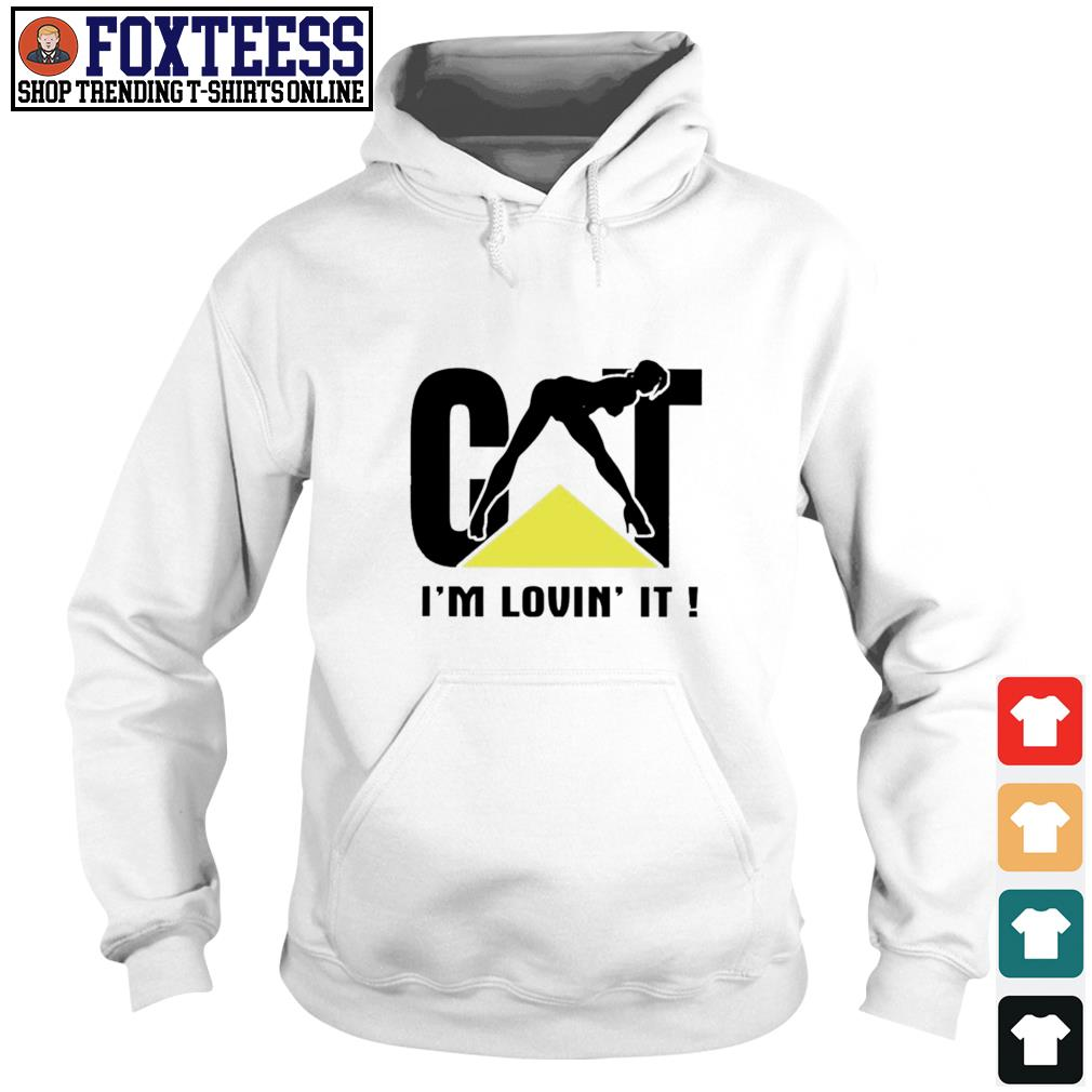 Cat I'm loving it s hoodie