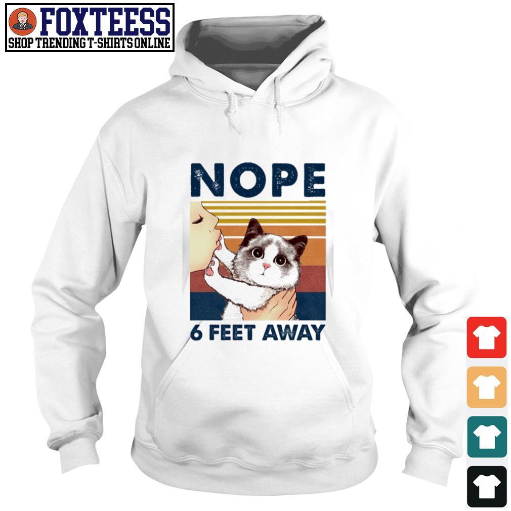 Cat nope kiss 6 feet away vintage s hoodie