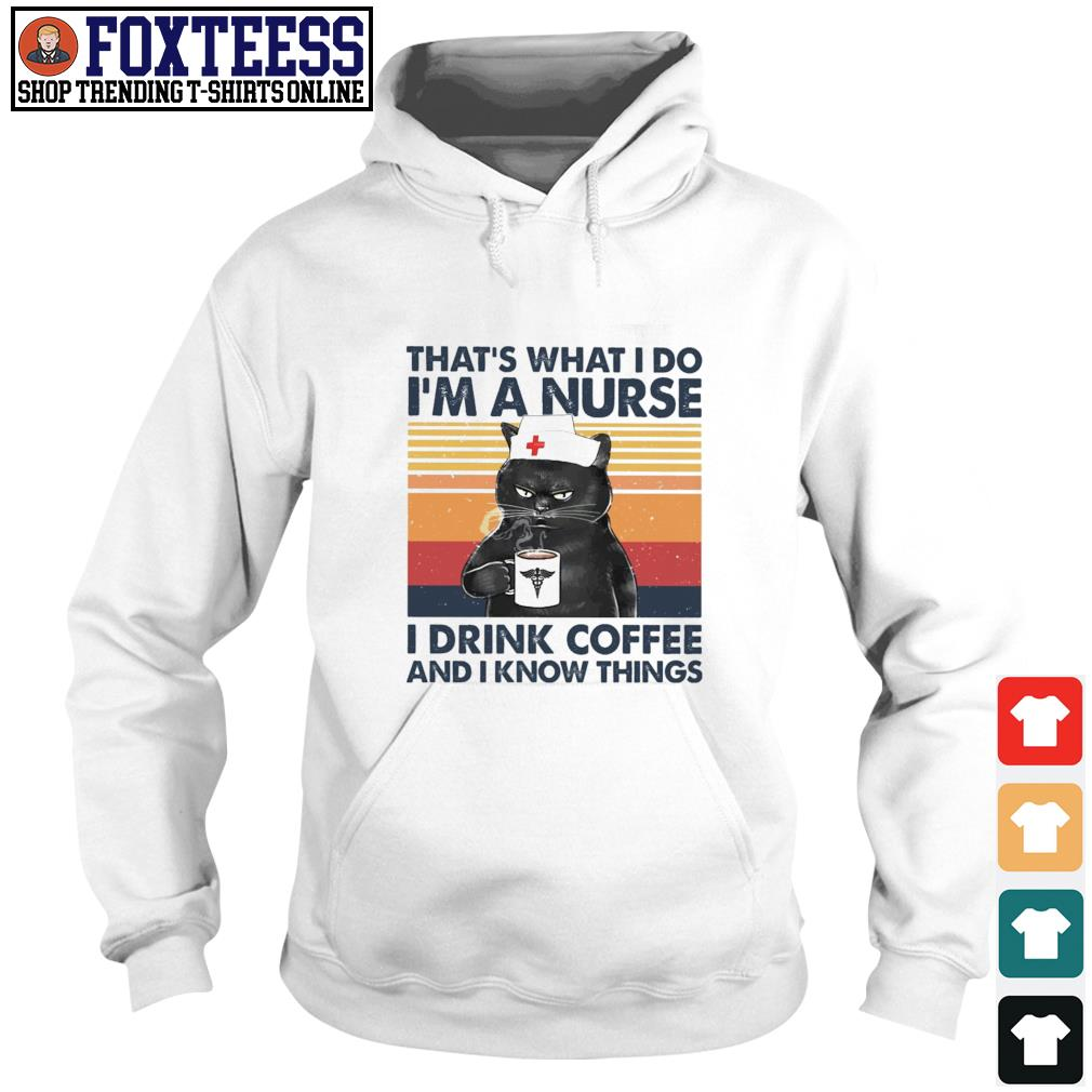 Cat that's what I do I'm a nurse I teach I read books and I know things s hoodie