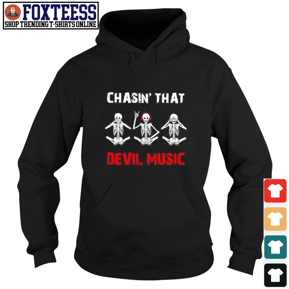 Chasin' that devil music skeleton s hoodie
