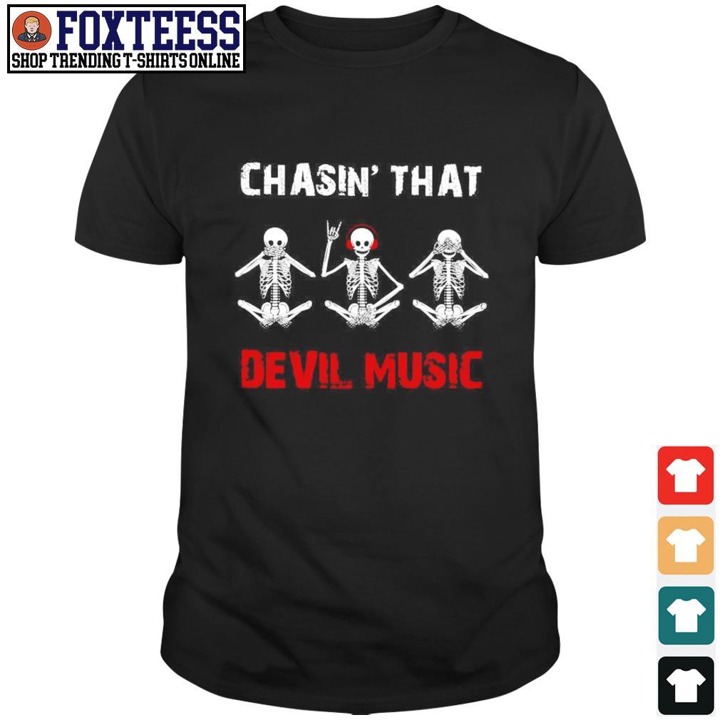 Chasin' that devil music skeleton shirt