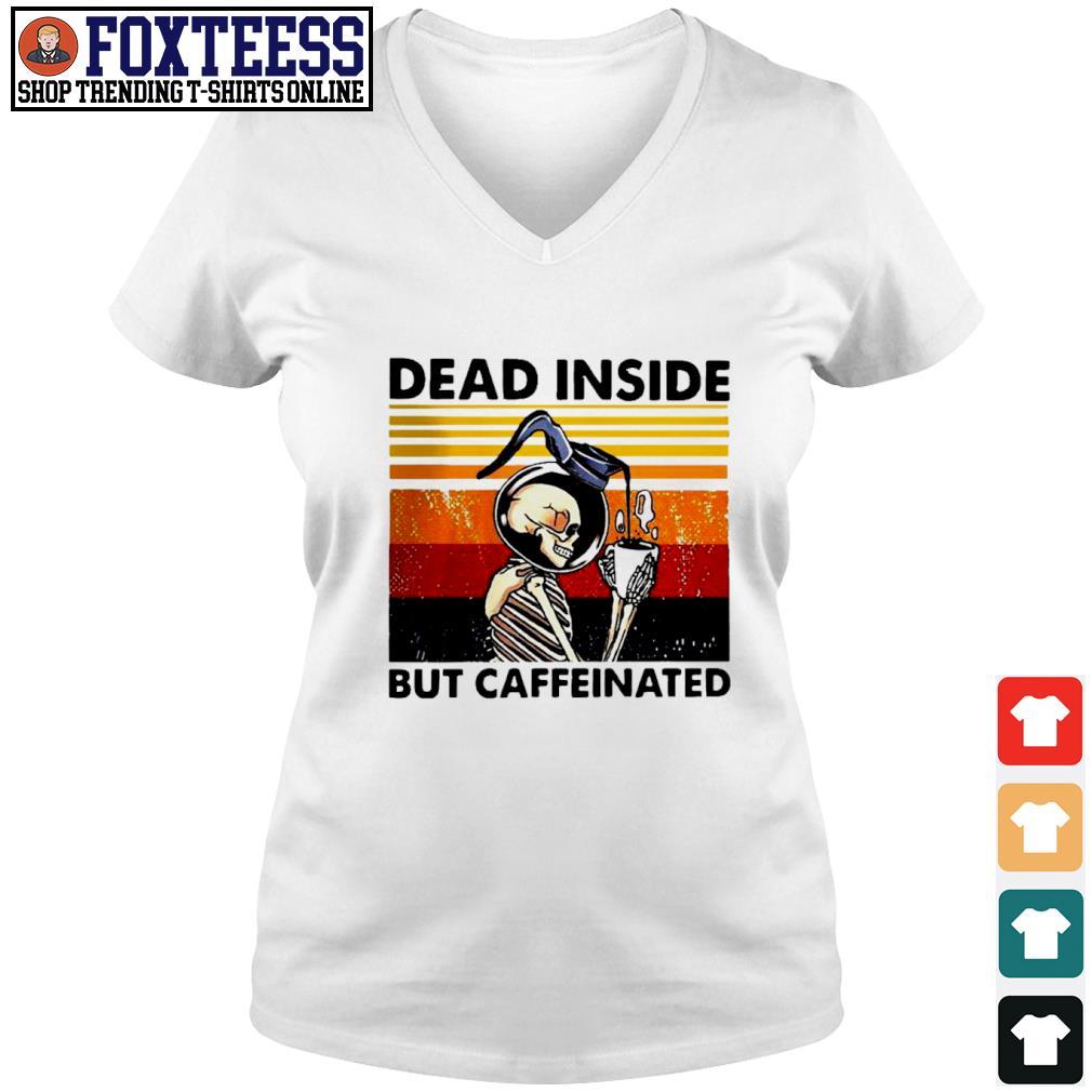 Dead Inside but caffeinated drink coffee vintage s v-neck t-shirt