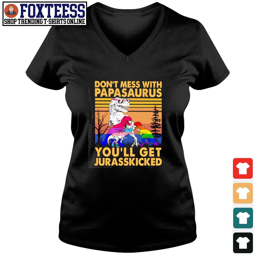 Don't mess with papasaurus you'll get jurasskicked LGBT s v-neck t-shirt