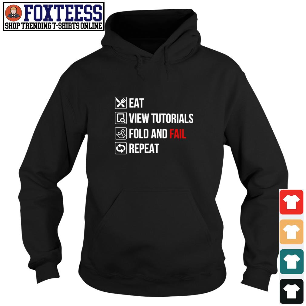 Eat view tutorials fold and fail repeat s hoodie