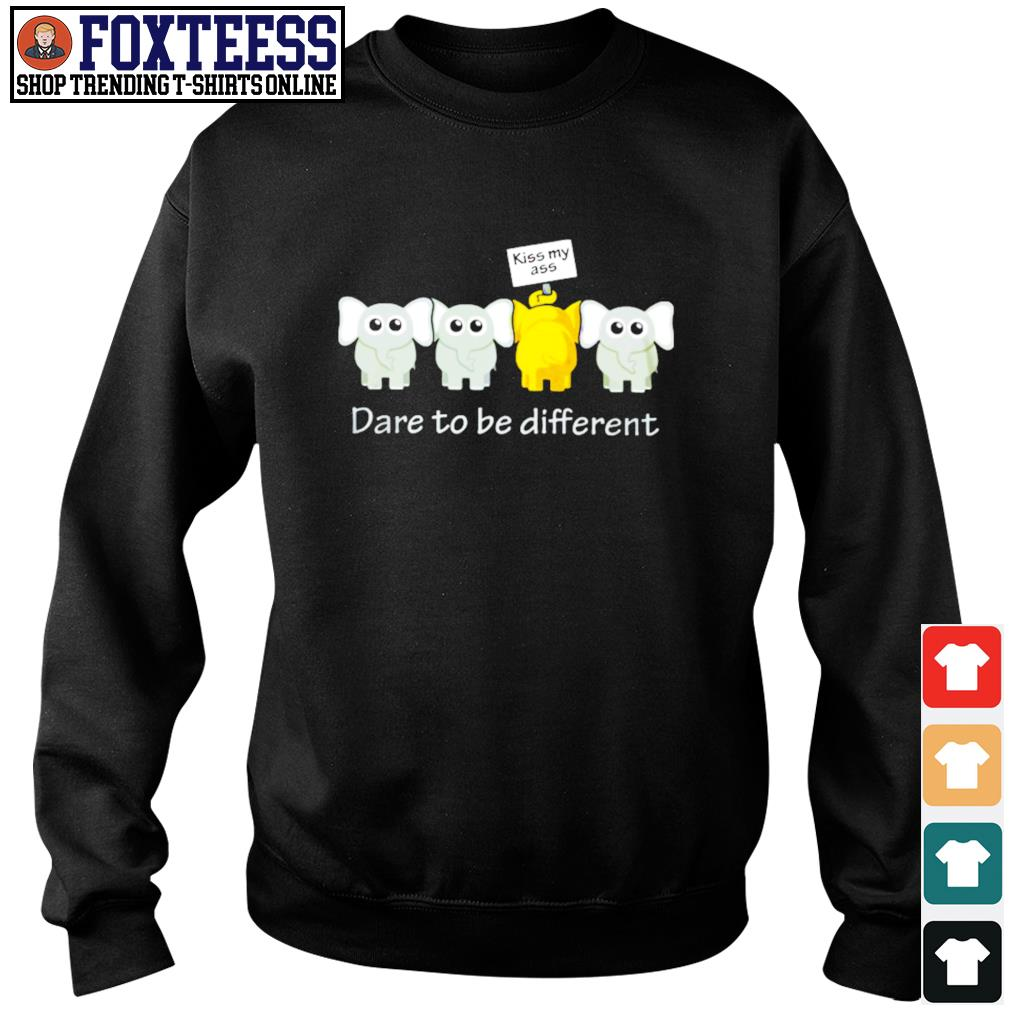 Elephant kiss ass me dare to be different s sweater
