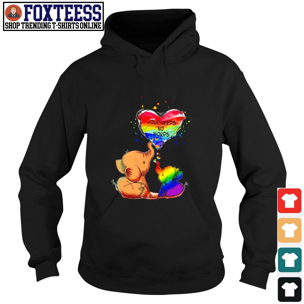 Elephant love needs no words LGBT s hoodie