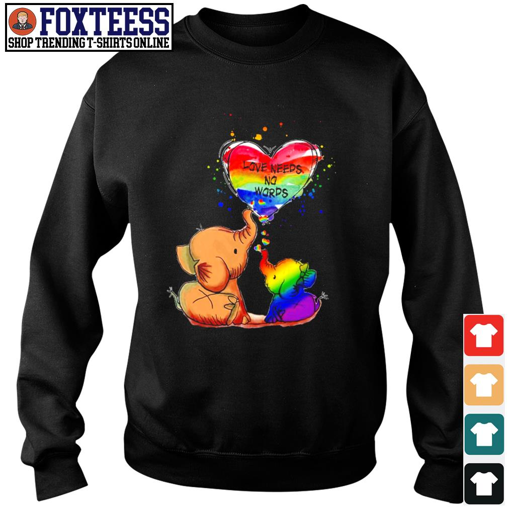 Elephant love needs no words LGBT s sweater