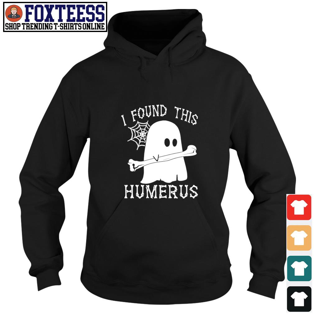 Ghost I found this humerus s hoodie