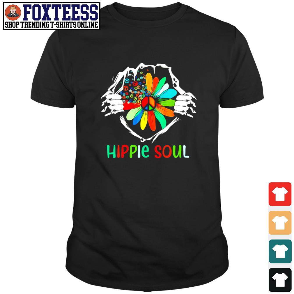 Hippie soul in my heart shirt