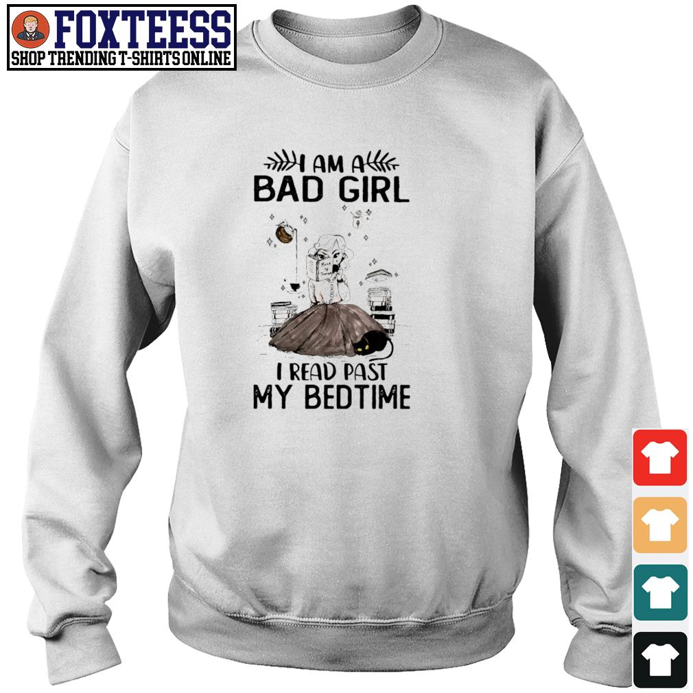 I am a bad girl I read past my bedtime s sweater