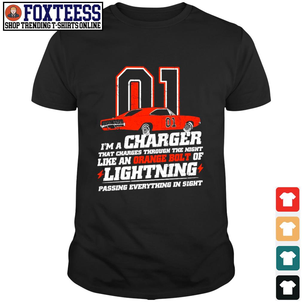 I'm a charger that charges through the night like an orange bolt of lightning shirt