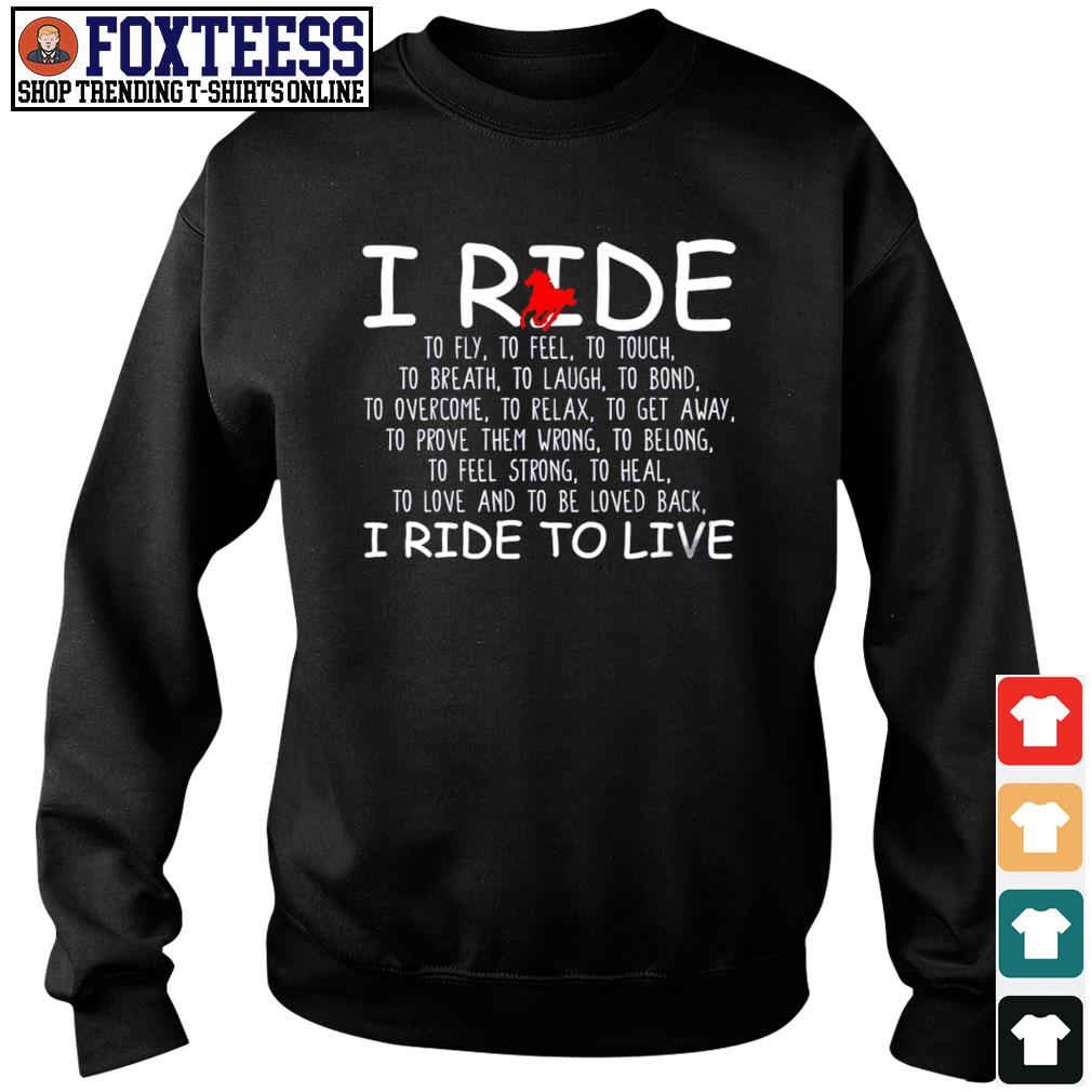 I ride I ride to live s sweater