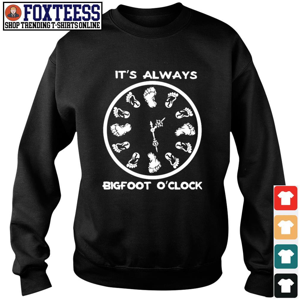 It's always bigfoot o'clock s sweater