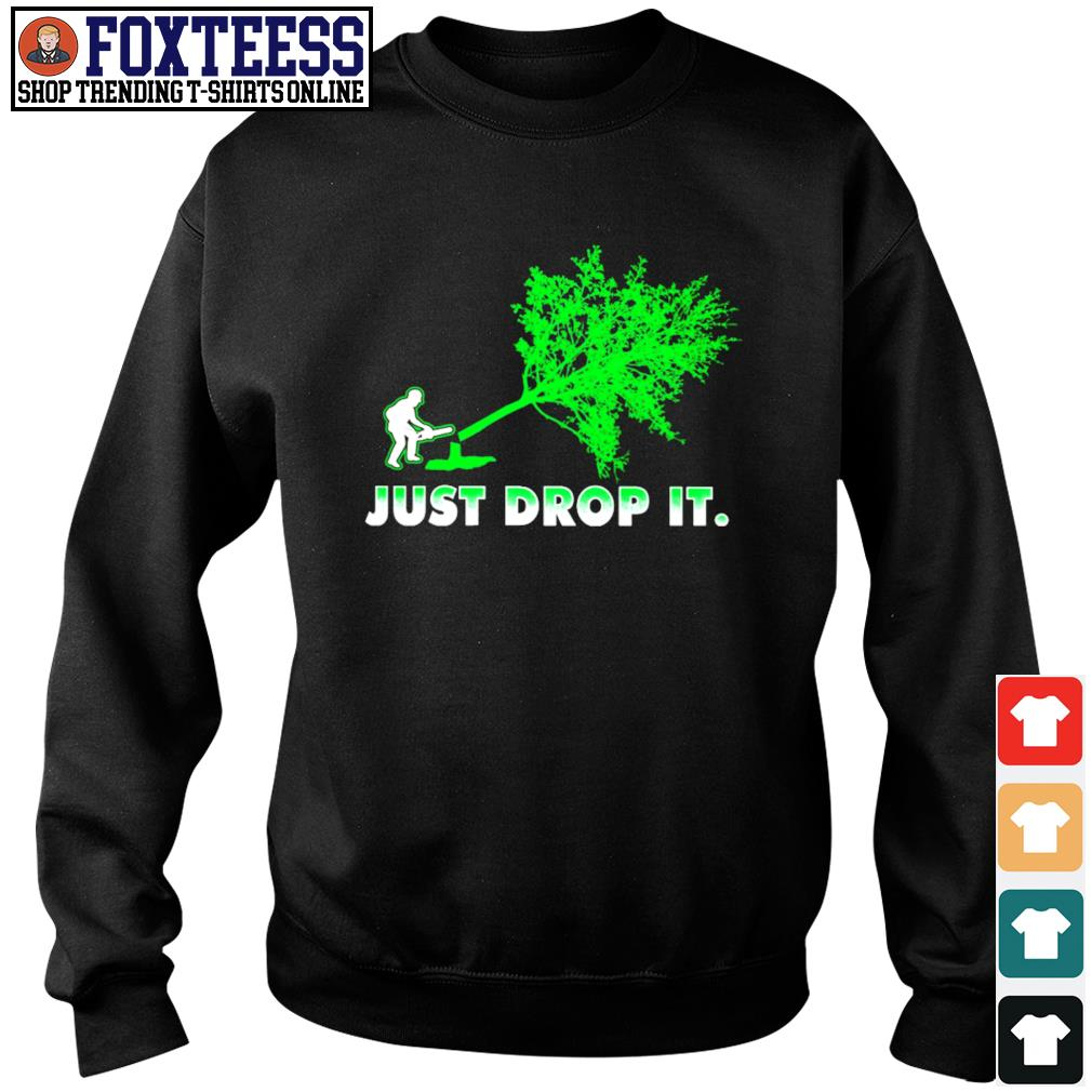 Just drop it woodcutter s sweater