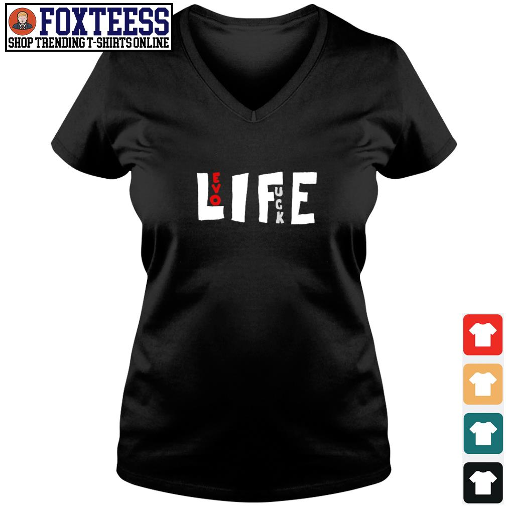Love fuck life s v-neck t-shirt