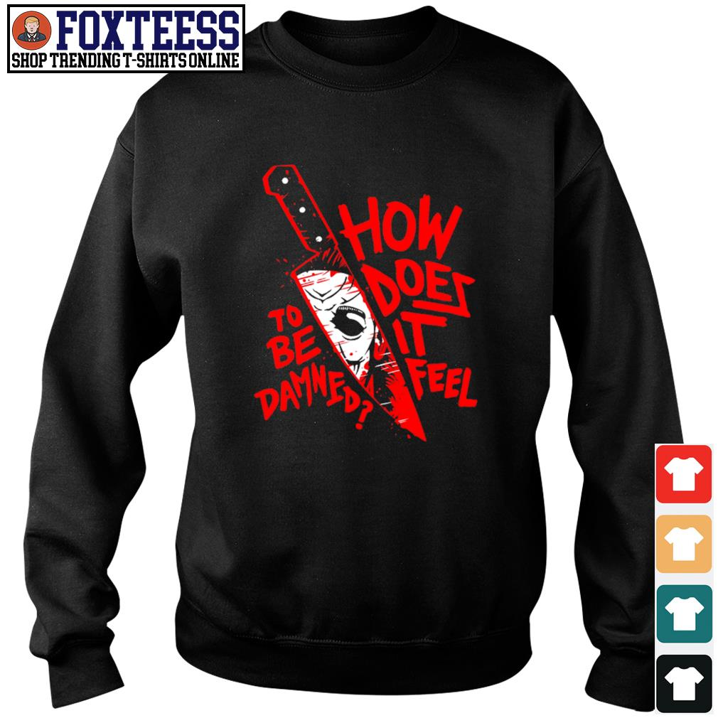 Michael myers knife how does it feel to be damned s sweater