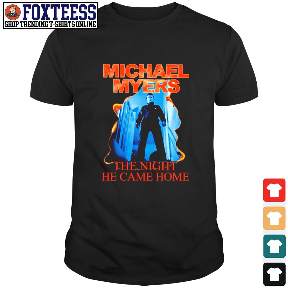 Michael myers the night he came home shirt