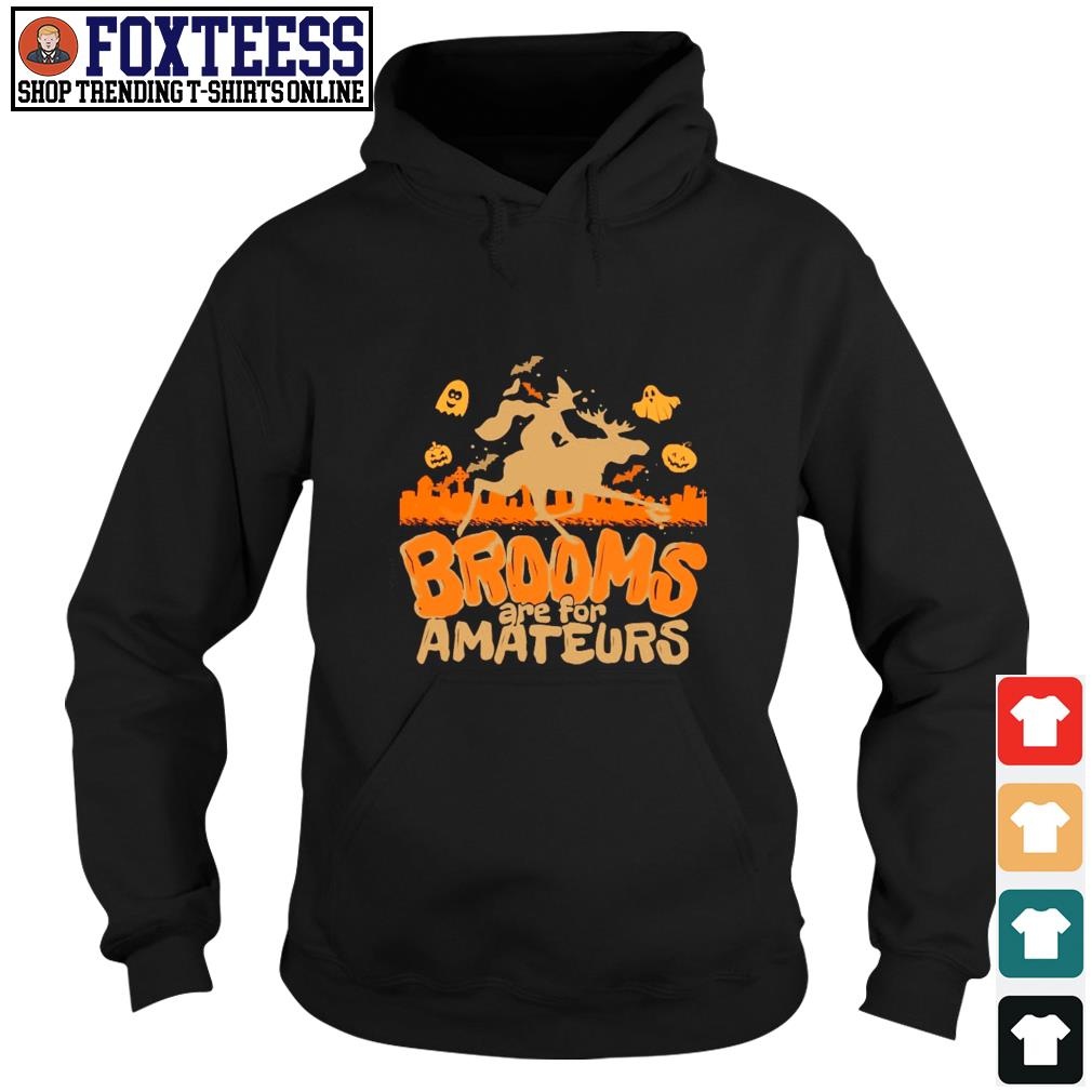 Moose brooms are for amateurs halloween s hoodie