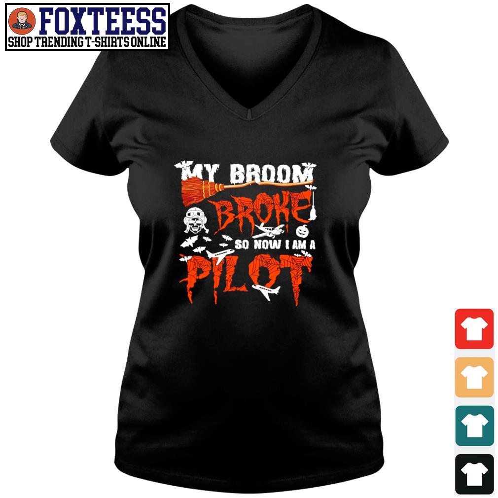 My broom broke so now I am a pilot halloween s v-neck t-shirt