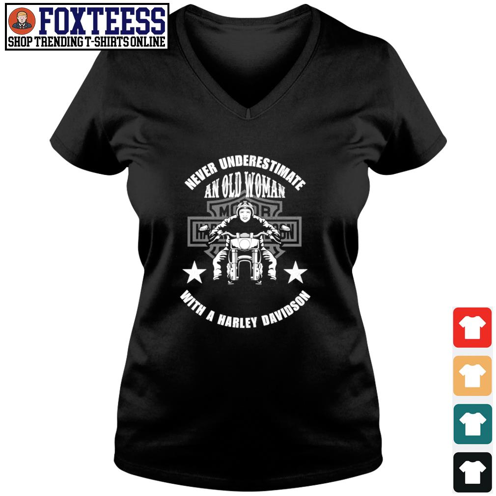 Never underestimate with a harley davidson s v-neck t-shirt