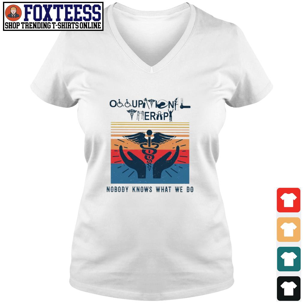 Occupational therapy nobody knows that we do vintage s v-neck t-shirt