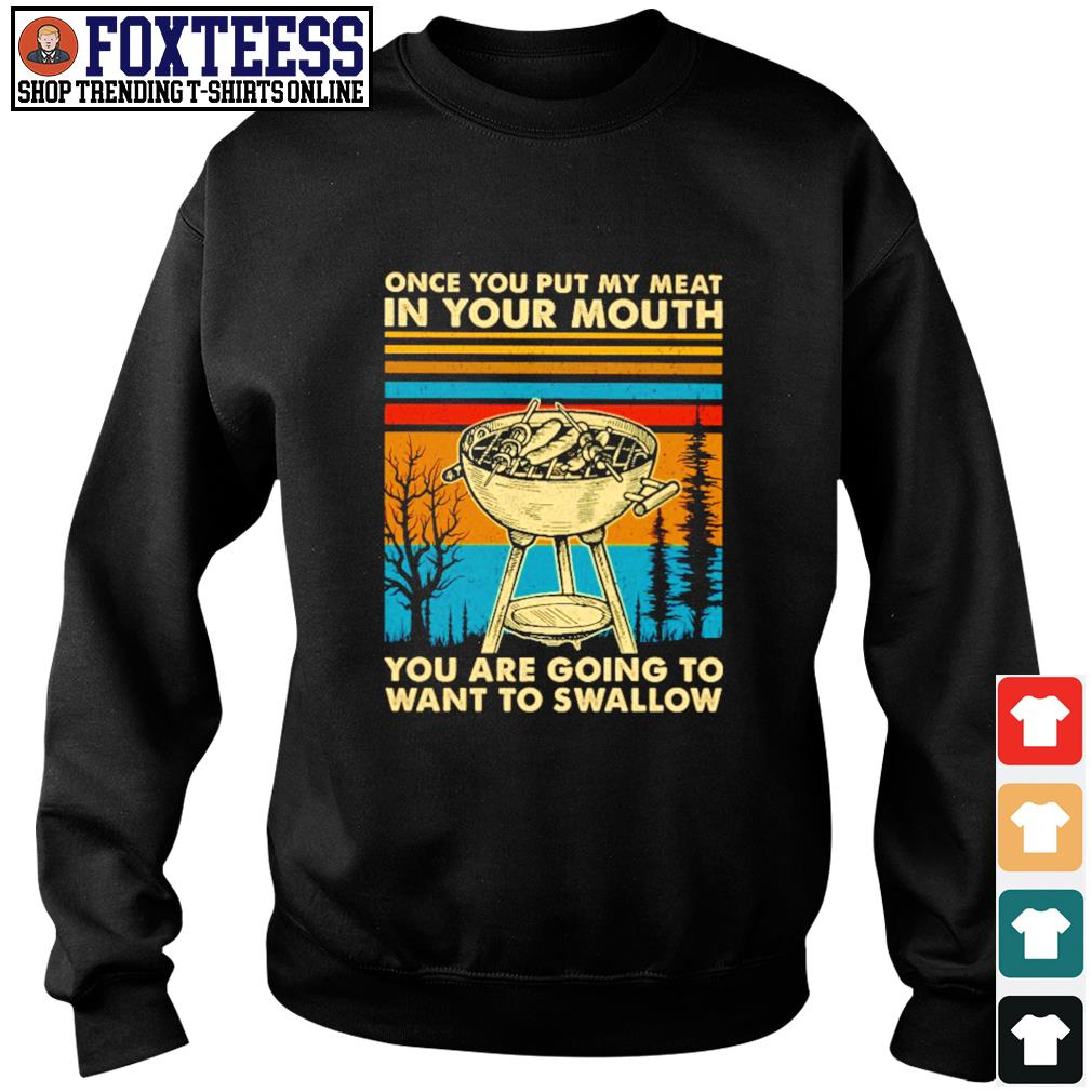 Once you put my meat in your mouth you are going to want to swallow vintage s sweater