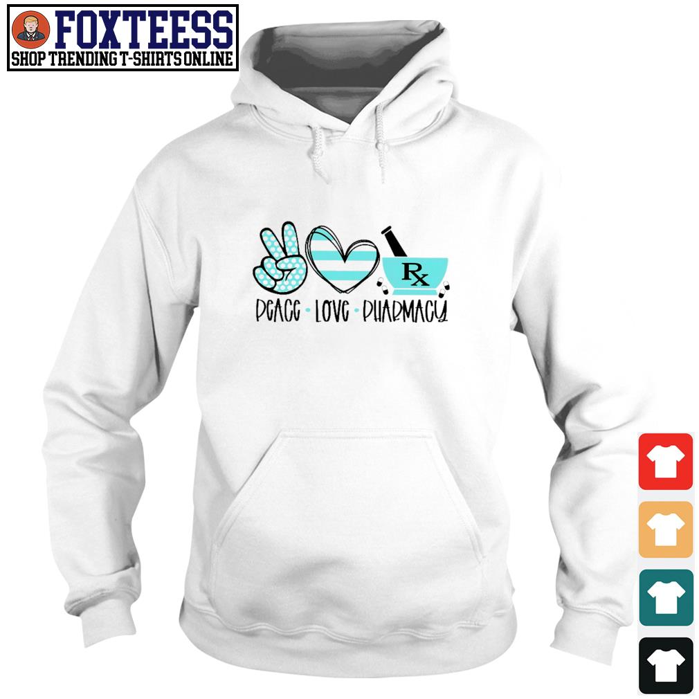 Pharmacist peace love pharmacy s hoodie