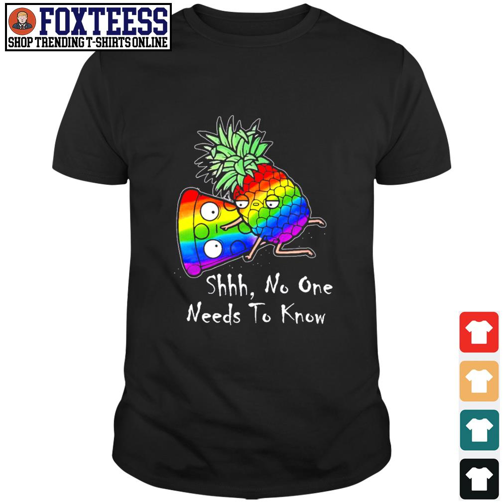 Pineapple pizza shhh no one need to know LGBT shirt